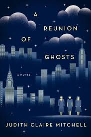A Reunion of Ghosts by Judith Claire Mitchell