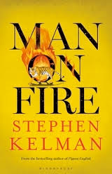 Man on Fire by Stephen Kelman