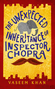 The Unexpected Inheritance of Inspector Chopra by Vaseem Khan