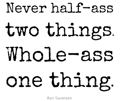 never half ass two things ron swanson